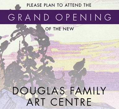 GRAND OPENING of the DOUGLAS FAMILY ART CENTRE
